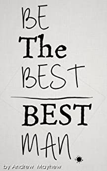 Be the Best Best Man by [Mayhew, Andrew]