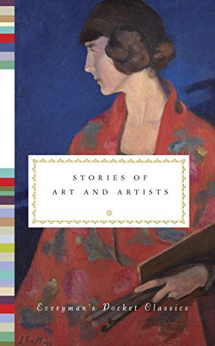 Stories of Art and Artists (Everyman's Pocket Classics)