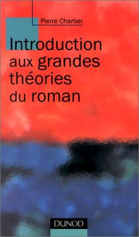 INTRODUCTION AUX GRANDES THEORIES DU ROMAN