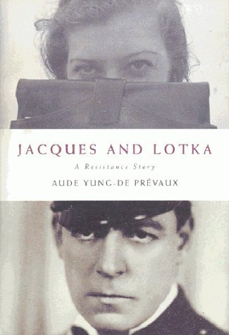 Jacques and Lotka: A Resistance Story by Aude Yung-de- Prevaux (2000-06-19)