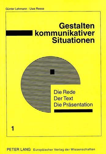 Die Rede - Der Text - Die Praesentation (European University Studies. Series V, Economics and Managem) por G Lehmann