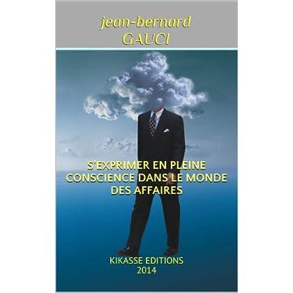 S'EXPRIMER EN PLEINE CONSCIENCE DANS LE MONDE DES AFFAIRES: KIKASSE EDITIONS 2014