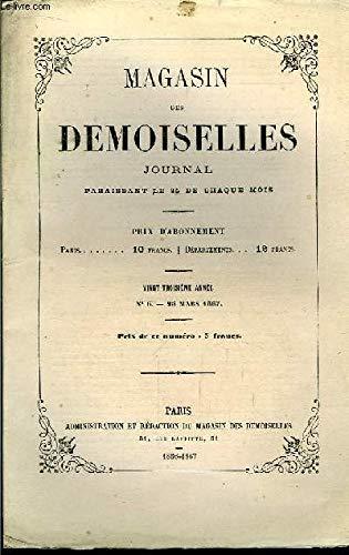 Magasin des Demoiselles. N°6 - 23ème année : Ingres par Mlle Louise Auvray - Histoire de la Mode (fin), par Challamel - Pâques Fleuries, par la Comtesse de Bassanville ... par COLLECTIF