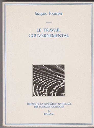 Le travail gouvernemental par Jacques Fournier