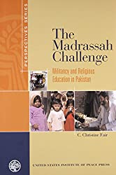 The Madrassah Challenge: Militancy and Religious Education in Pakistan (Perspectives)