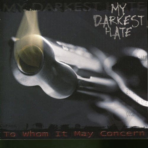 To Whom It May Concern by My Darkest Hate (2002-10-28)
