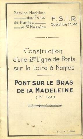 Construction d'une 2e ligne de ponts sur la Loire à Nantes, pont sur le bras de la Madeleine, service maritime des ports de Nantes et St Nazaire, F. S. I. R. opérartion 33. 043 Ir-port