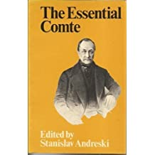The Essential Comte - Selected from Cours de Philosophie Positive by Auguste Comte (1974-01-01)