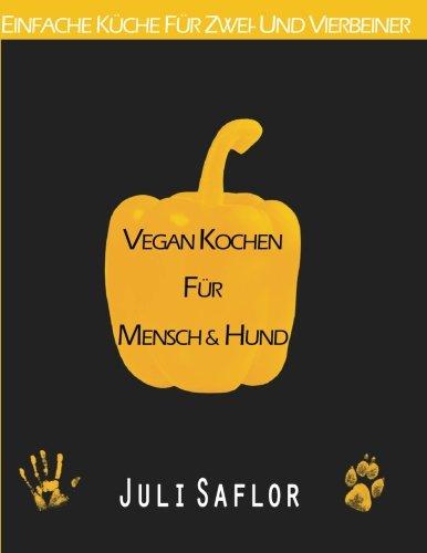 Vegan kochen für Mensch und Hund