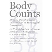 Body Counts: Medical Quantification In Historical And Sociological Perspectives/ La quantification medicale, perspectives historiques et sociologiques