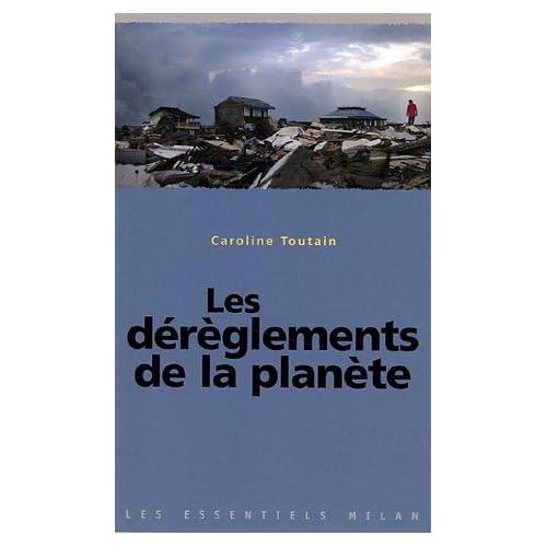 Les dérèglements de la planète