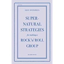 Supernatural Strategies for Making a Rock 'n' Roll Group.