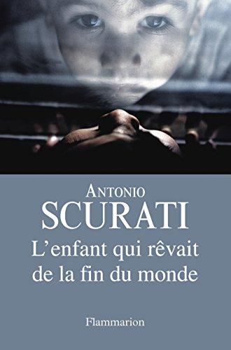 L'enfant qui rêvait de la fin du monde par Antonio Scurati