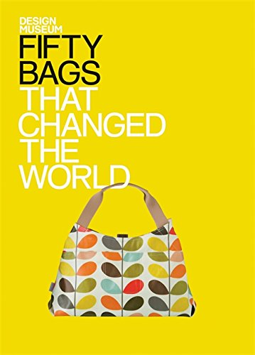Fifty Bags that Changed the World: Design Museum Fifty por Design Museum Enterprise Limited