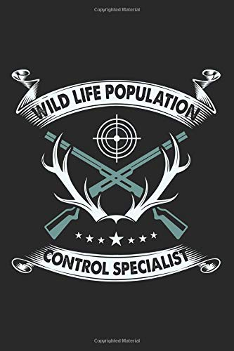 Wildlife Population Control Specialist: Blank Lined Journal for Hunting and Hunters