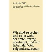 2-3 Straßen TEXT. Eine Ausstellung in Städten des Ruhrgebiets von Jochen Gerz (2-3 Straßen. Eine Ausstellung in Städten des Ruhrgebiets von Jochen Gerz 1)