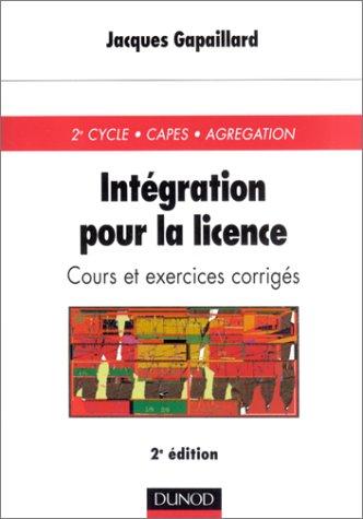 Intégration pour la licence : Cours et exercices corrigés