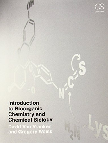 Introduction to Bioorganic Chemistry and Chemical Biology by David Van Vranken (2012-11-16)