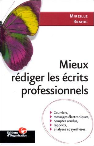 Mieux rédiger les écrits professionnels : Courriers, messages électroniques, comptes rendus, rapports, analyses et synthèses