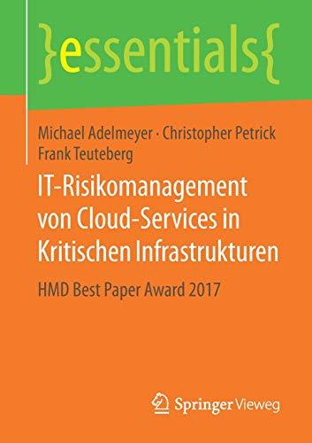 IT-Risikomanagement von Cloud-Services in Kritischen Infrastrukturen: HMD Best Paper Award 2017 (essentials)