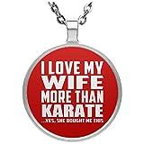I Love My Wife More Than Karate - Circle Necklace Red / One Size, Pendentif Charme Plaqué Argent avec Collier, Cadeau pour Anniversaire, Noël