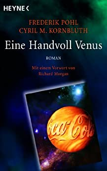 Eine Handvoll Venus: Meisterwerk der Science Fiction - Roman (German Edition) by [Pohl, Frederik, Kornbluth, Cyril M.]