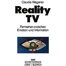 Reality-TV: Fernsehen Zwischen Emotion und Information? (Schriftenreihe der Gesellschaft für Medienpädagogik und Kommunikationskultur (GMK)) (German Edition)