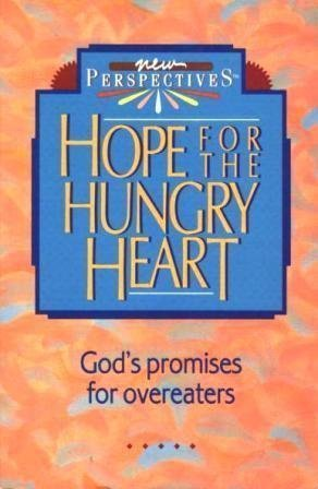 Hope for the Hungry Heart: God's Promises for Overeaters (New Perspectives (Thomas Nelson)) by Thomas Nelson Publishers (1992-12-01)