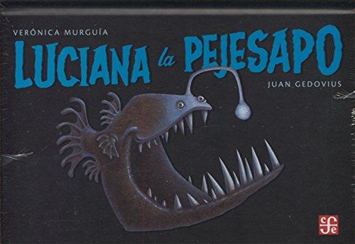 LUCIANA LA PEJESAPO (Especiales a la Orilla del Viento) por VERÓNICA Y JUAN GEDOVIUS (ILUST.) MURGUÍA