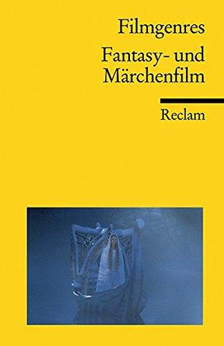 Filmgenres: Fantasy- und Märchenfilm (Reclams Universal-Bibliothek)
