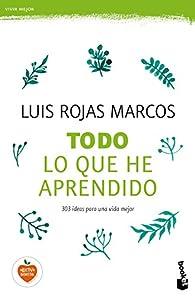Todo lo que he aprendido par  Luis Rojas Marcos
