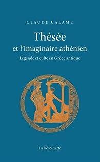 Thésée et l'imaginaire athénien par Claude Calame