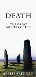 Death: The Great Mystery of Life by Herbie Brennan (2005-09-30)