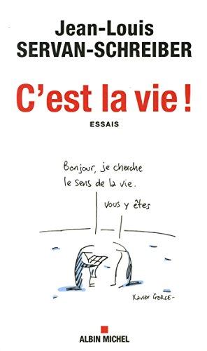 C'EST LA VIE ! par Jean-Louis Servan-Schreiber