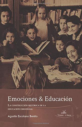 Emociones & Educación: La construcción histórica de la educación emocional