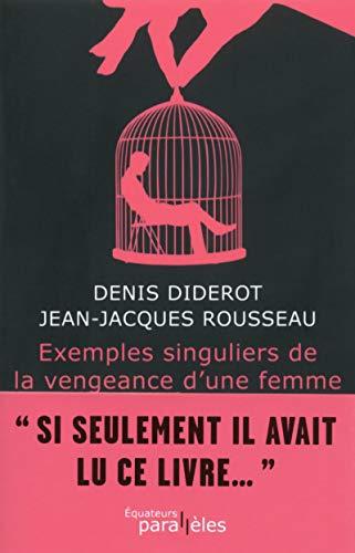 Exemples singuliers de la vengeance d'une femme par Denis Diderot