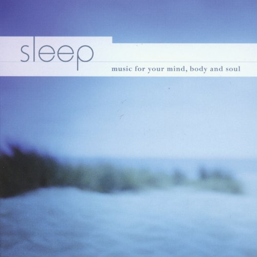Sleep ... Music for Your Mind,...