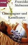 Champagner und Kamillentee: Roman bei Amazon kaufen