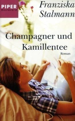 Champagner und Kamillentee: Roman