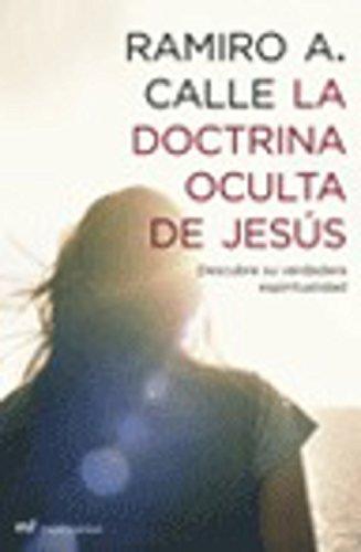 La doctrina oculta de Jesús por Ramiro A. Calle