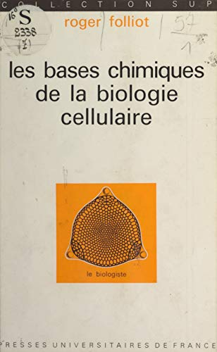 Les bases chimiques de la biologie cellulaire par Presses universitaires de France (réédition numérique FeniXX)