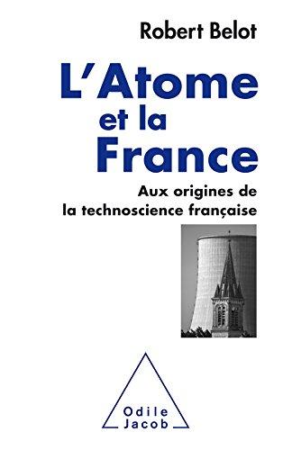 L' Atome et la France: Aux origines de la technoscience française (OJ.HISTOIRE) par Robert Belot
