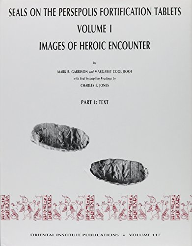 Seals on the Persepolis Fortification Tablets, Volume I: Images of Heroic Encounter (Oriental Institute Publications) by Mark B. Garrison (2001-12-01)