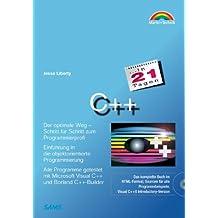 C++ in 21 Tagen - Jubiläumsausgabe . (in 14/21 Tagen)