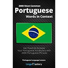 2000 Most Common Portuguese Words in Context: Get Fluent & Increase Your Portuguese Vocabulary with 2000 Portuguese Phrases (Portuguese Language Lessons) (English Edition)