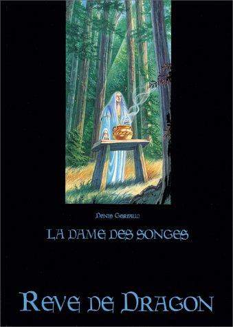 Rêve de dragon : La Dame des songes par Denis Gerfaud