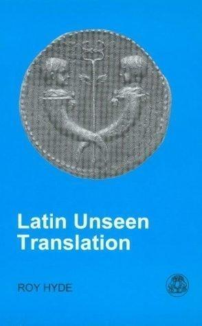 Latin Unseen Translation (BCP Latin Language) by Hyde, R. (1998)
