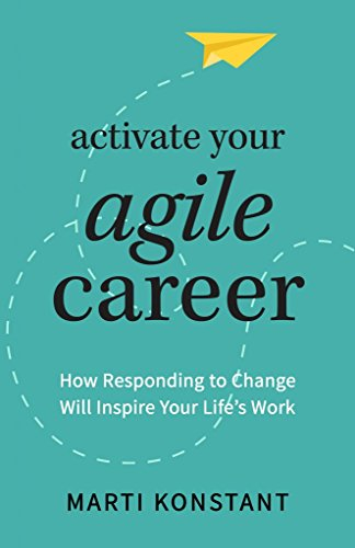 Activate Your Agile Career: How Responding to Change Will Inspire Your Life's Work (English Edition)