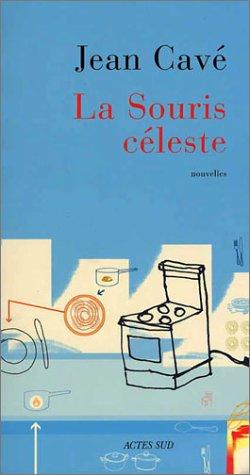 La Souris céleste par Jean Cavé