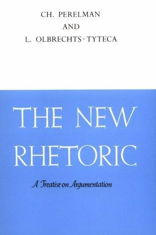 The New Rhetoric 1st edition by Chaim Perelman, Lucie Olbrechts-Tyteca (1991) Paperback